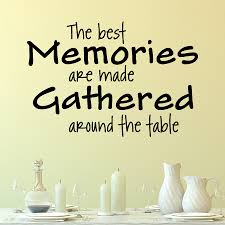 memories are made around the table wall quotes decal wallquotes com