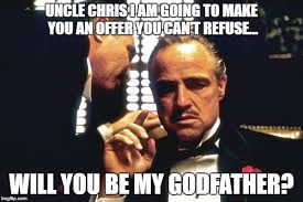 Can Am Meme - uncle chris i am going to make you an offer you can t refuse will