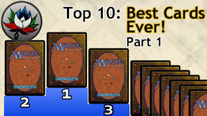 mtg top 10 best magic the gathering cards printed part 1