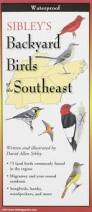sibley u0027s backyard birds of the southeast foldingguides david