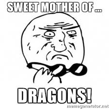 Mother Of God Meme Face - sweet mother of dragons mother of god with glasses meme