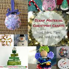 Extra Large Christmas Decorations by Scrap Material Christmas Crafts 28 Wood Fabric Paper And Yarn