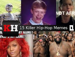 Memes Hip Hop - 15 killer hip hop memes killerhiphop com