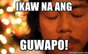 Ikaw Na Meme - ikaw na ang guwapo empoy pogi meme generator