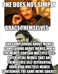 Multiple Picture Meme - one does not simply for complaining about memes complaining about