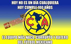 Club America Memes - los mejores memes del centenario del club am礬rica as m礬xico
