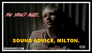 Milton Meme - deadshed productions expectations subverted the walking dead