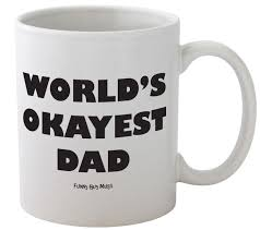 world u0027s okayest dad ceramic coffee mug cool coffee mugs
