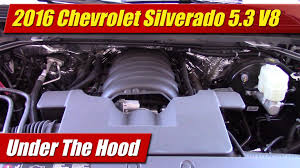 lexus v8 oil capacity under the hood 2016 chevrolet silverado 5 3 v8 testdriven tv