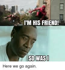 Here We Go Again Meme - i m his friend dcmarvel comicsnovies so was here we go again meme