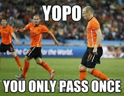 Robben Meme - yopo you only pass once robben quickmeme