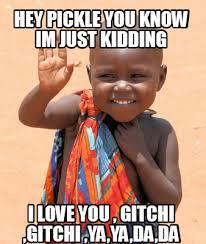 Hey I Love You Meme - meme creator hey pickle you know im just kidding i love you