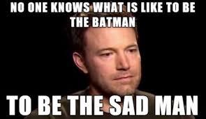 Ben Affleck Batman Meme - ben affleck