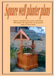 square wishing well planter by andrew r phillips ebook lulu