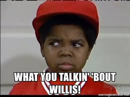 What You Talkin Bout Willis Meme - arnold different strokes what you meme tlking about different best