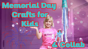 kid friendly memorial day crafts for kids u0026 collaboration izzy