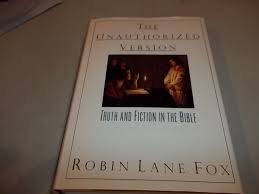 The Unauthorized Version Truth And Fiction In The Bible Robin