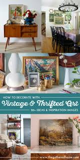 how to decorate with vintage and thrifted art