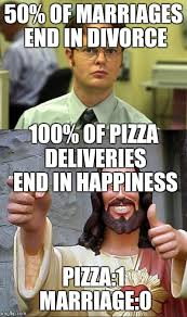 Funny Marriage Meme - pizza vs marriage imgflip