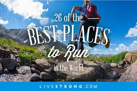 26 of the best places to run in the world livestrong com