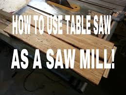 table saw saw mill jig youtube