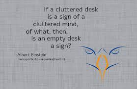 Cluttered Desk Albert Einstein Harry Einstein