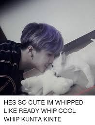 Kunta Kinte Meme - hes so cute im whipped like ready whip cool whip kunta kinte cute