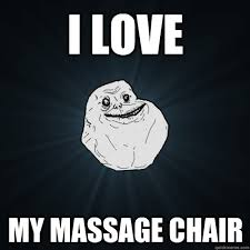 Meme Chair - i love my massage chair