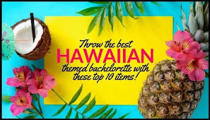 themed bachelorette party hawaiian themed bachelorette party ideas bachelorettly
