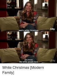 White Christmas Meme - i want a white christmas you know like white people have city city