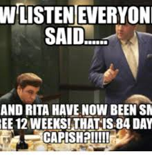 Sm Meme - wlisteneveryon said and rita have now been sm bee 12 weeks