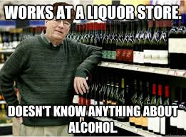 Meme Store - works at a liquor store doesn t know anything about alcohol