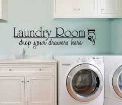 Laundry Room Decor And Accessories 12 Best Images Of Wall Decals Laundry Room Ideas Laundry Room