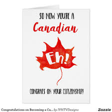citizenship congratulations card congratulations on becoming a canadian citizen greeting card