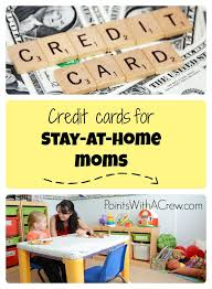 stay at home mom income what do you put on credit card