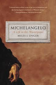 michelangelo book by miles j unger official publisher page