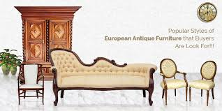 what is the best way to antique furniture european furniture buyers appraisers vintage european