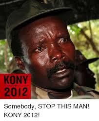 Kony Meme - 25 best memes about kony 2012 kony 2012 memes