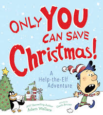 help with christmas only you can save christmas a help the adventure adam wallace