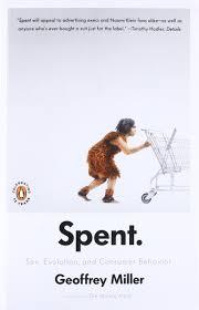 spent evolution and consumer behavior geoffrey miller