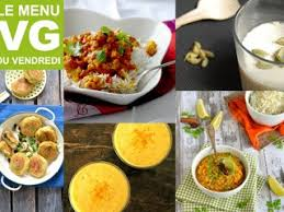ma cuisine indienne menu vg du vendredi cuisine indienne recettes saines