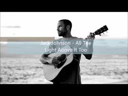 jack johnson all the light above it too jack johnson all the light above it too my mind is for sale
