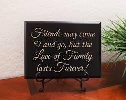 Love Lasts Forever Quotes by Friends May Come And Go But The Love Of Family Lasts Forever
