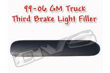 High Mount Brake Light 99 06 Gm Truck Third Brake Light Filler Avs