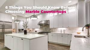 kitchen cabinet marble top 6 things you should before choosing marble countertops