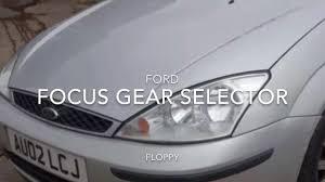 ford focus mk1 gear lever floppy loose stuck in gear repair fix