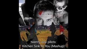 Kitchen Sink Twenty One Pilots Album by Twenty One Pilots Kitchen Sink To You Mashup Video Dailymotion