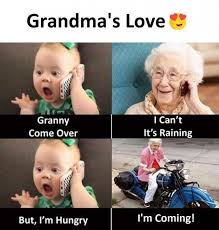 Meme For Grandmother - dopl3r com memes grandmas love granny come over cant its raining