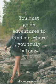 20 most inspiring adventure quotes of all time inspiration