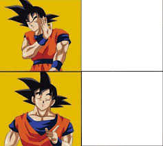 Memes De Drake - drake posting meme goku version template by josael281999 on